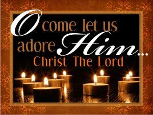 Christmas Come Let Us Adore Him