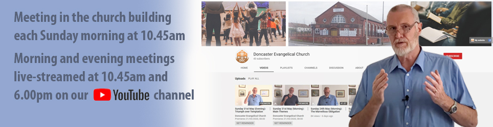Search 'doncaster evangelical' in YouTube to find our channel.